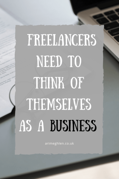 Banner - Freelancers need to think of themselves as a business. Advice for freelancers.  Image of a laptop, papers and glasses.  Image from Pixabay