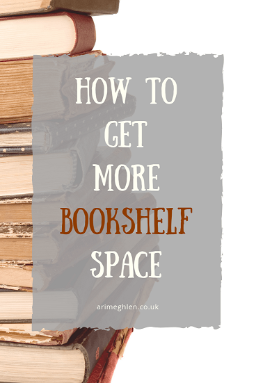 Banner Image. How to get more bookshelf space. Image of books from Pixabay