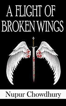 Book cover - A Flight of Broken Wings by Nupur Chowdhury