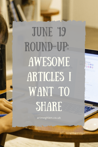Banne - June 2019 Round Up: Awesome Articles I want to Share