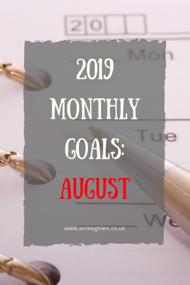 Banner - 2019 Monthly Goals: August.  Image of a calendar with a pen lying across it. Image from pixabay