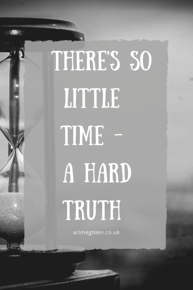 Banner image.  There's so little time - A hard truth.  Image of an houglass with the sand in the bottom half.  Image from Pixabay