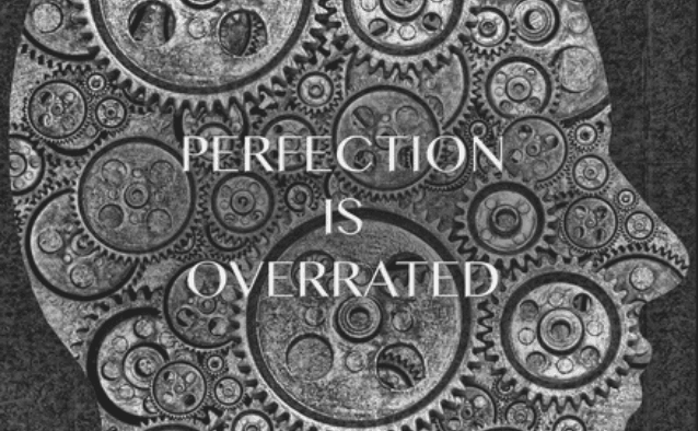 "Featured Image - Outline of a person's head made up of working cogs and wheels with the words ""Perfection is overrated"" across."