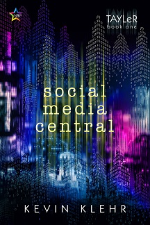 Book cover for the novel Social Media Central by Kevin Kleher.  Tayler Book One