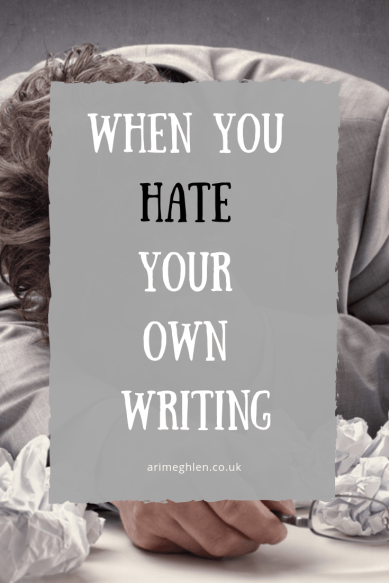 Banner - When you Hate your own writing