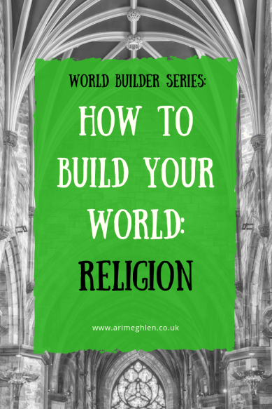Banner - World Builder Series: How to Build your World: Religion.  Image of the inside of a church from Pixabay