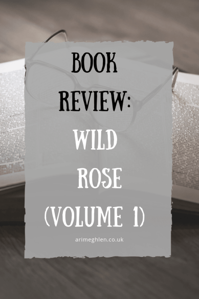 Banner-Book review: Wild Rose (volume 1) by Lucy Winton. Wild Roses Series. Image of open book with glasses resting on top. Image from Pixabay