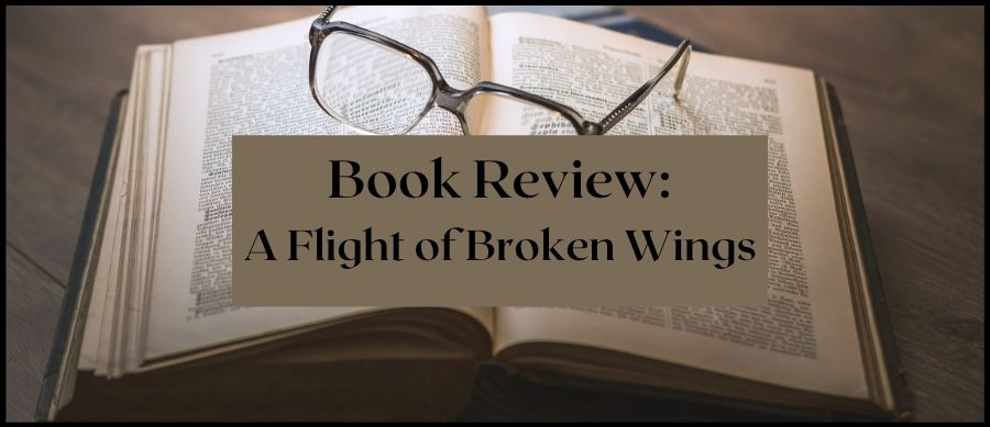 Book Review: A Flight of Broken Wings