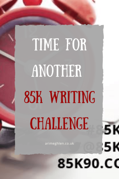 Banner - Time for another 85K Writing Challenge.  85K90Day