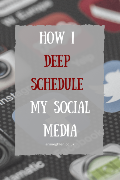 Banner - How I Deep Schedule my Social Media.  Social Media Tips.  Get a handle on your social media platforms. Get the best out of social media