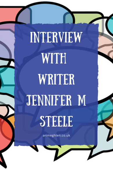 Banner - Interview with writer Jennifer M Steel. Author Interview Blog post