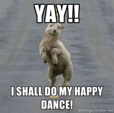 Yay I shall do my happy dance. Meme - dancing lamb