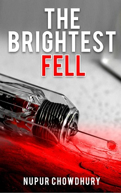 Book cover The Brightest Fell by Nupur Chowdhury. Political Thriller
