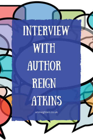 Banner - Interview with author Reign Atkins.  Author Interview.  Guest post