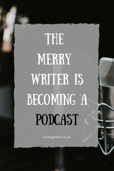 Banner - The Merry Writer is Becoming a Podcast. Image of a microphone.