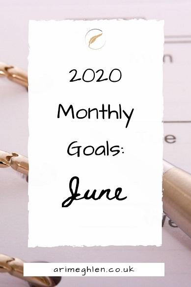 Banner - 2020 Monthly Goals: June.  Arimeghlen.co.uk.  Calendar image from Pixabay