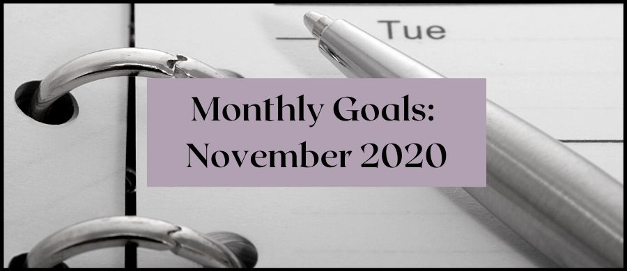 Monthly Goals: November 2020