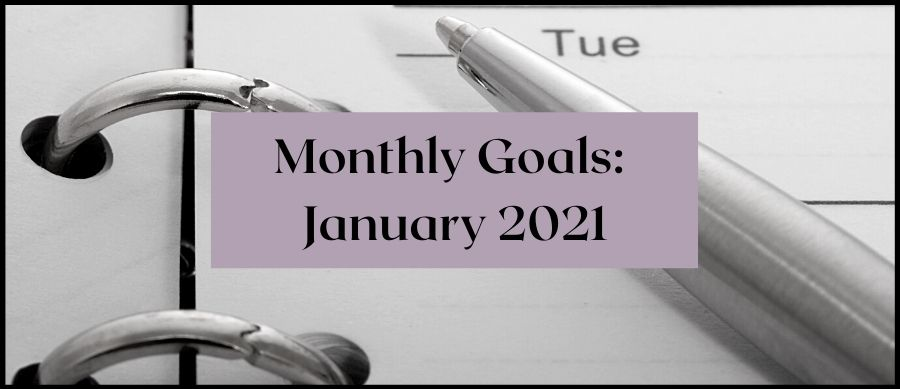 Monthly Goals: January 2021, image of a calenar and pen