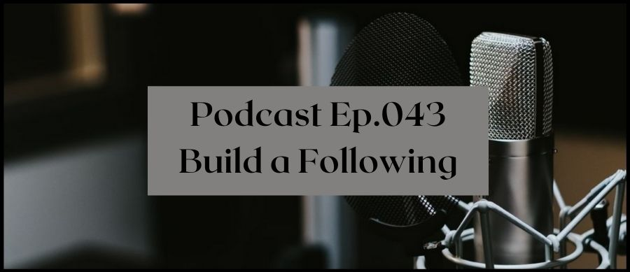 Podcast Ep. 043 Build A Following. The Merry Writer Podcast - image of a microphone
