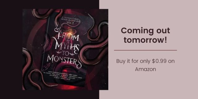 From Myths To Monsters Anthology Coming Out Tomorrow