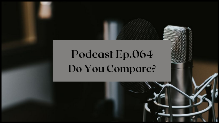 Podcast Ep 064 Should you compare yourself to other writers