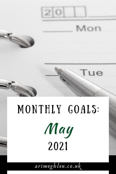 Monthly Goals: May 2021