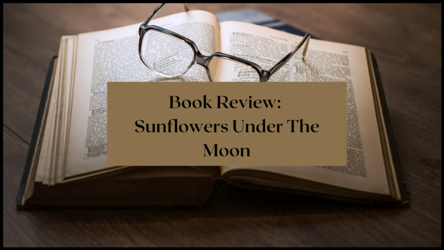 Book Review: Sunflowers Under The Moon