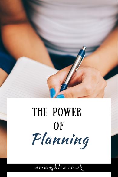 The Power Of Planning | arimeghlen.co.uk