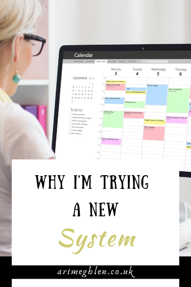 Why I'm Trying A New System | arimeghlen.co.uk